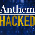 Anthem hack could affect thousands in the Valley