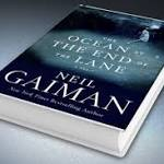 Neil Gaiman's beautifully crafted 'Ocean at the End of the Lane' marks a happy ...