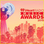 iHeartRadio Music Awards 2015 - Full List of Nominees Here!