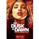 FROM DUSK TILL DAWN TV Series Hits Netflix March 12th