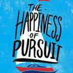 "An excerpt of ""The Happiness of Pursuit"""