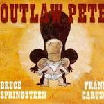 Springsteen & Caruso turn 'Outlaw Pete' into a children's book