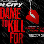 Review Roundup: SIN CITY: A DAME TO KILL FOR